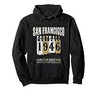 San Francisco 1946 Sf Skyline Throwback Football Shirts Hoodie Black
