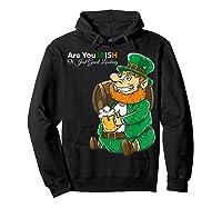 Are You Irish Or Just Good Looking St Patrick Beer Lover Tee T-shirt Hoodie Black