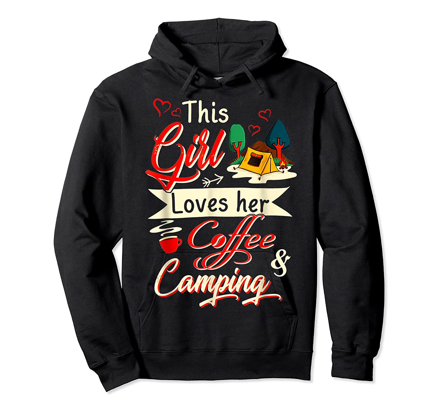 This Girl Loves Her Coffee And Camping Gift Shirts Unisex Pullover Hoodie