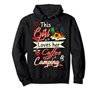 This Girl Loves Her Coffee And Camping Gift Shirts Hoodie Black