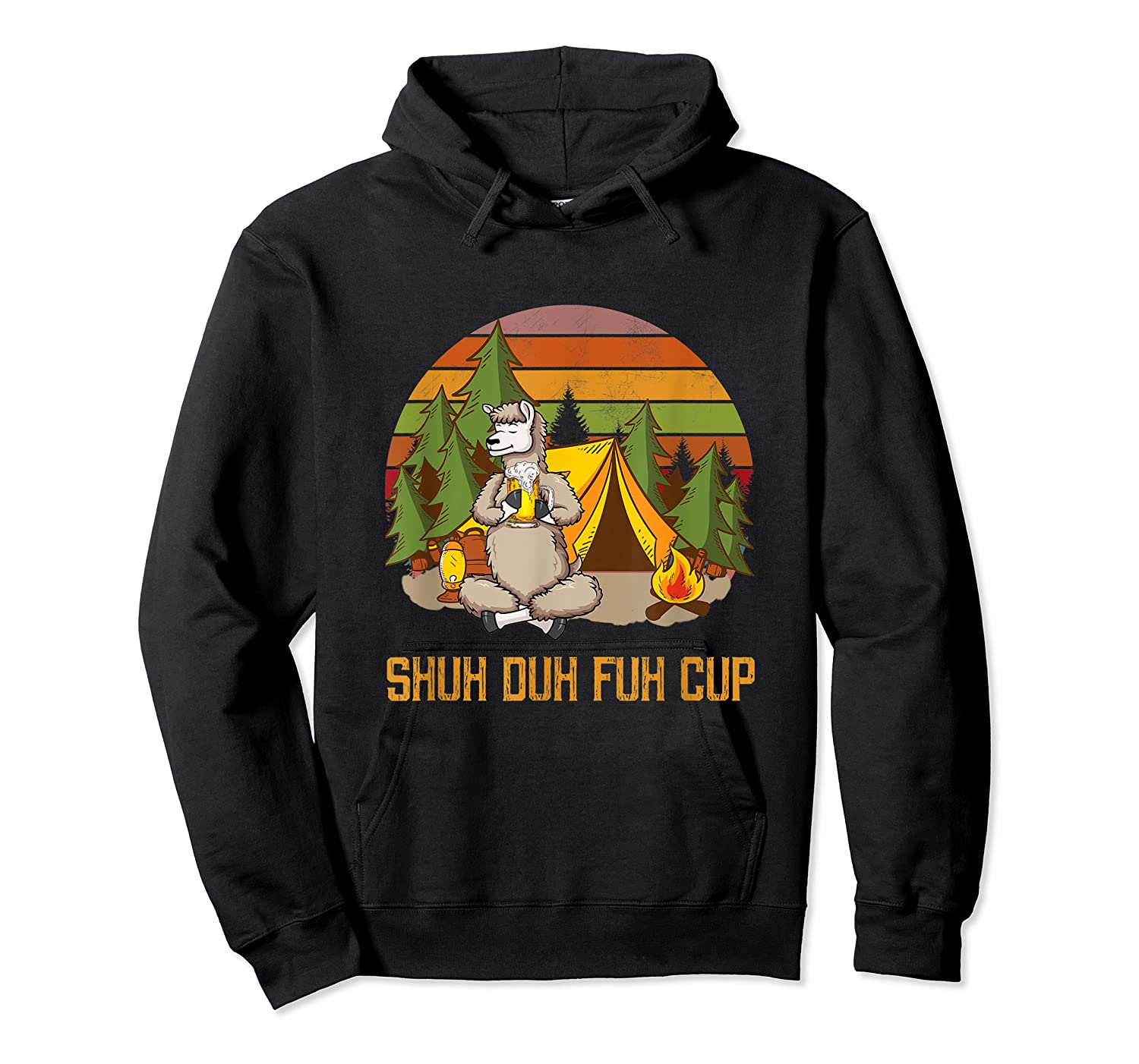 Shuh Duh Fuh Cup Drinking Beer Camping T Shirt T Shirt Unisex Pullover Hoodie