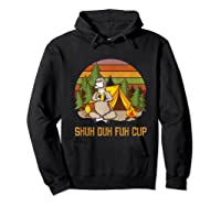 Shuh Duh Fuh Cup Drinking Beer Camping T Shirt T Shirt Hoodie Black