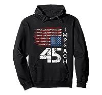 Impeach 45 T Shirt Impeach President Donald Trump Hoodie Black