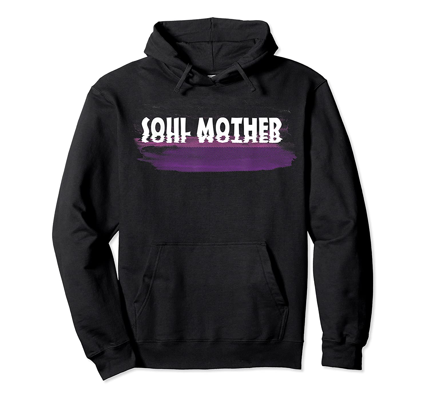 Soul Mother T Shirt Unisex Pullover Hoodie