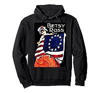 Usa Betsy Ross American Flag Shirt Art 13 Original Colonies T Shirt Hoodie Black
