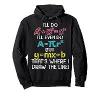 I'll Do A2 B2c2 I'll Even Do A R2 But Ymx B That's Where Shirts Hoodie Black