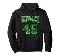 Impeach 45 T Shirt Green Edition Hoodie Black