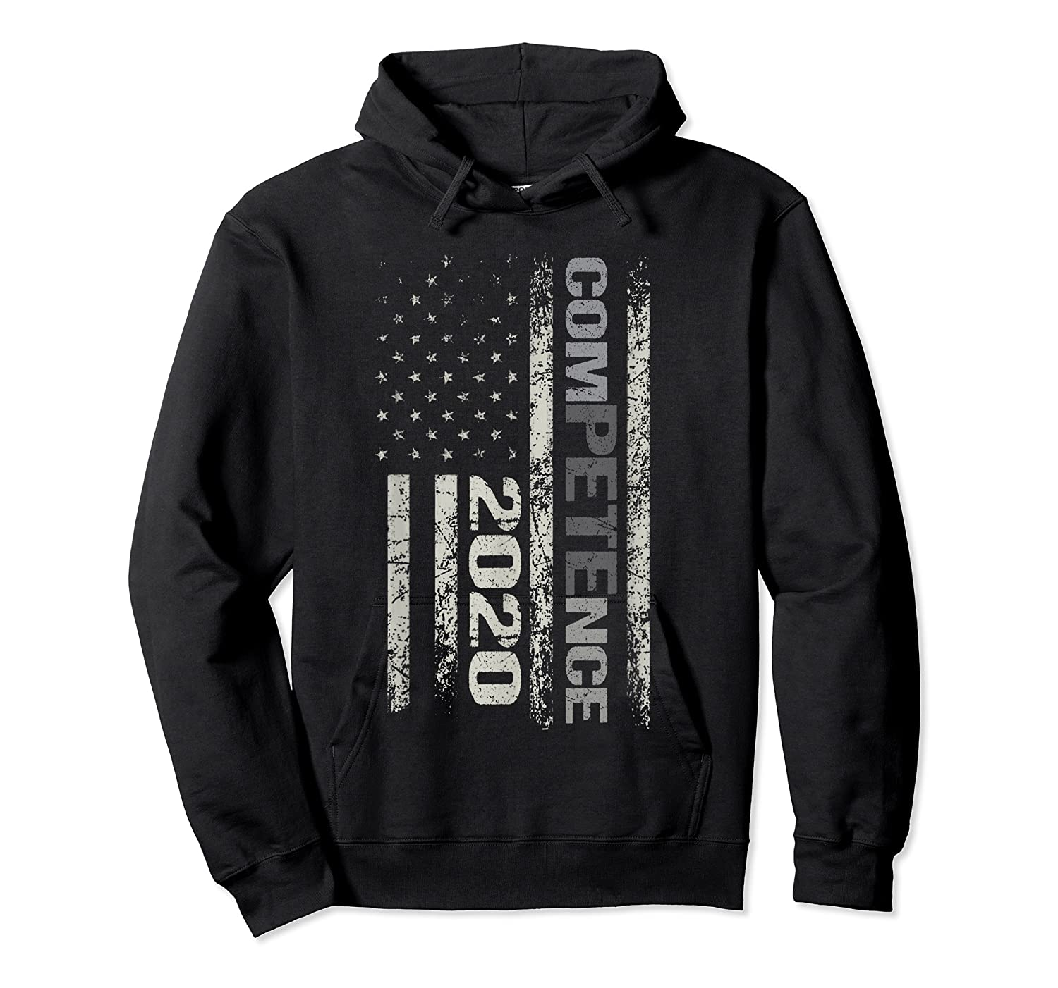 Competence 2020 American Flag Tshirt President Election Tee Unisex Pullover Hoodie