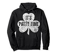 It S Patty Time T Shirt Saint Patrick Day Gift Shirt Hoodie Black