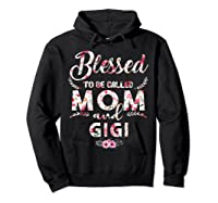 Blessed To Be Called Mom And Gigi T Shirt Mothers Day Hoodie Black