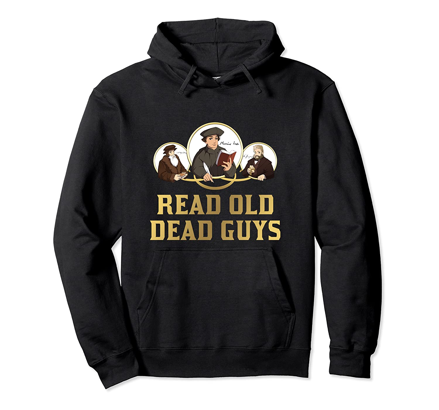 Read Old Dead Guys Funny Theology T Shirt Unisex Pullover Hoodie