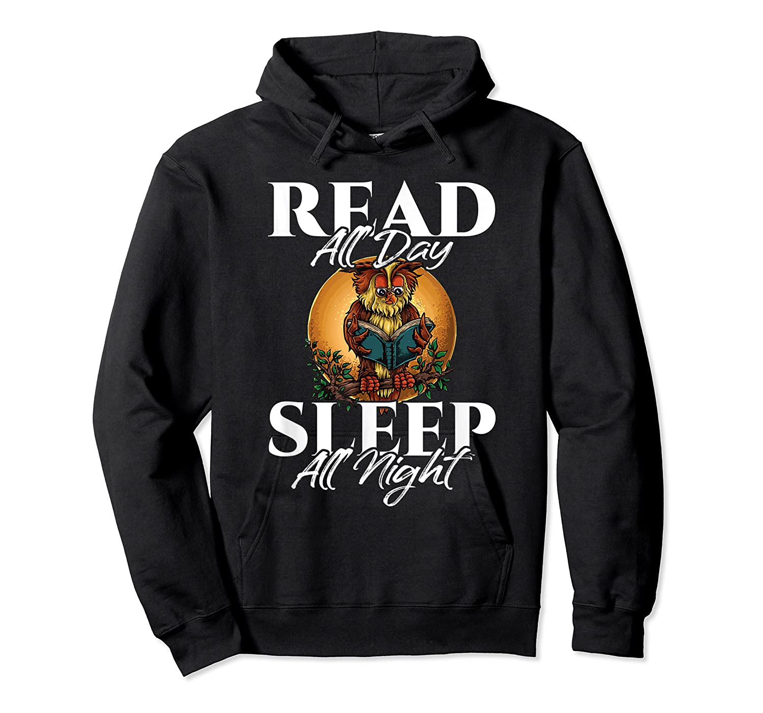 Sleep All Day Read All Night Bookish Read A Book Day Owl T Shirt Unisex Pullover Hoodie