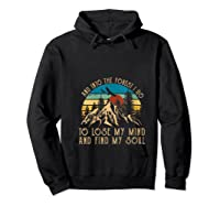 And Ino The Forest I Go To Lose My Mind And Find My Soul T Shirt Hoodie Black
