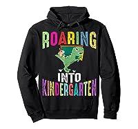 Happy First Day Of School Roaring Into Kindergarten Dinosaur Shirts Hoodie Black