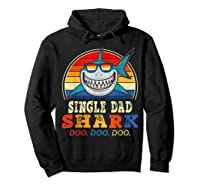 Vintage Single Dad Shark T Shirt Birthday Gifts For Family Hoodie Black