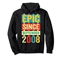 Epic Since September 2008 T-shirt- 11 Years Old Shirt Gift Hoodie Black
