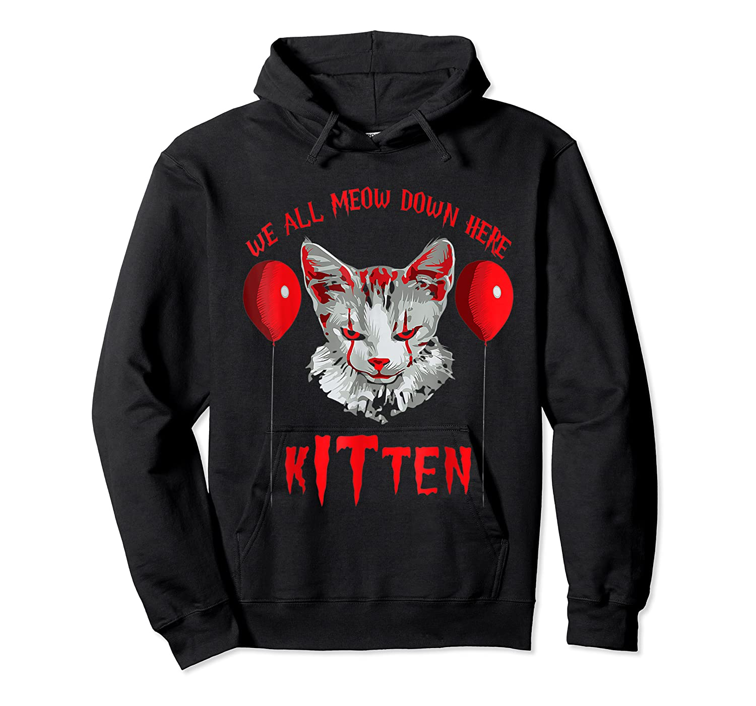 We All Meow Down Here Kitten Halloween Scary Cat T-shirt Unisex Pullover Hoodie