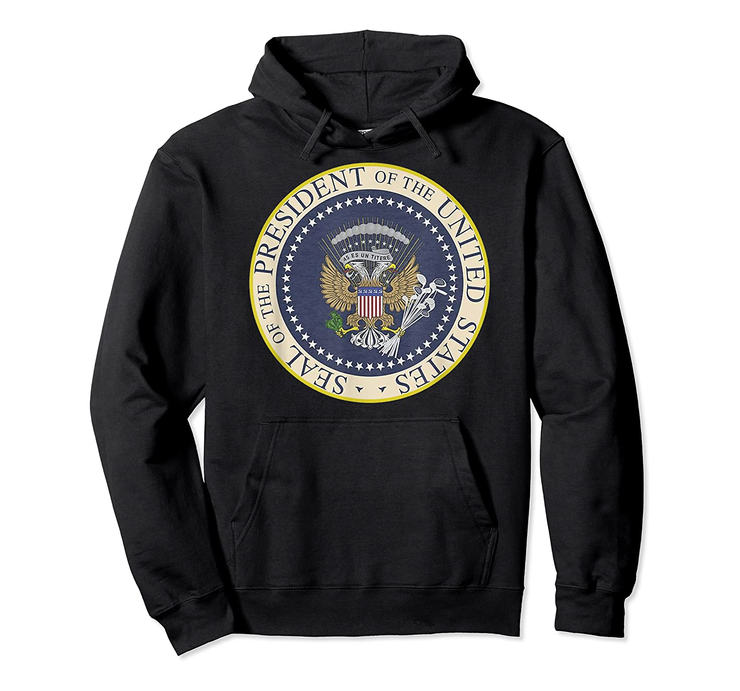 One Term Donnie Fake Presidential Seal Shirts Unisex Pullover Hoodie
