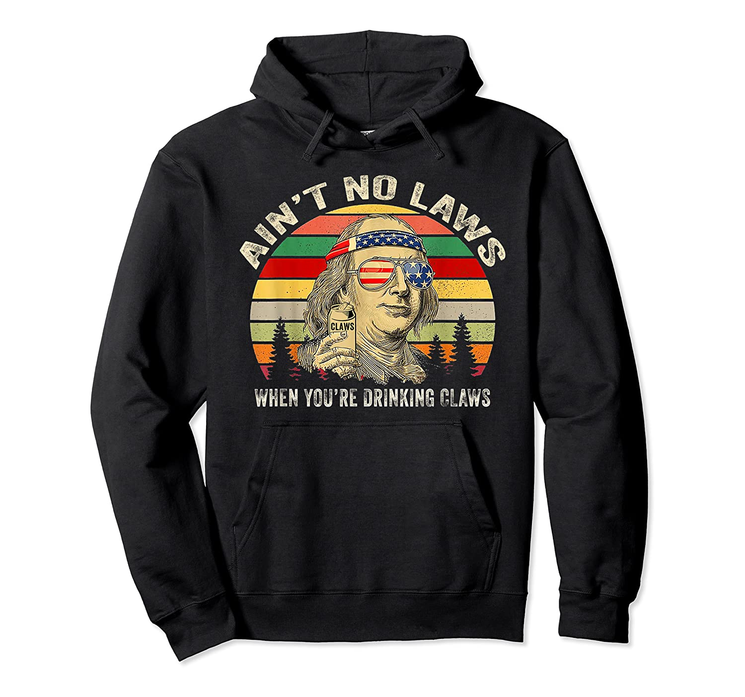 Vintage Ain T No Laws When You Re Drinking Claws Funny Shirt Unisex Pullover Hoodie