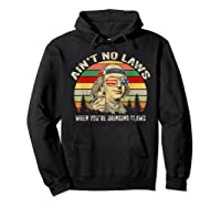 Vintage Ain T No Laws When You Re Drinking Claws Funny Shirt Hoodie Black