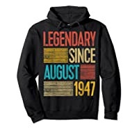 72nd Birthday Gifts Legendary Since August 1947 Shirts Hoodie Black