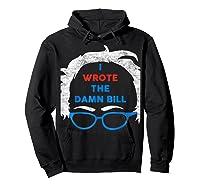 Wrote The Damn Bill Bernie Sanders 2020 Shirts Hoodie Black