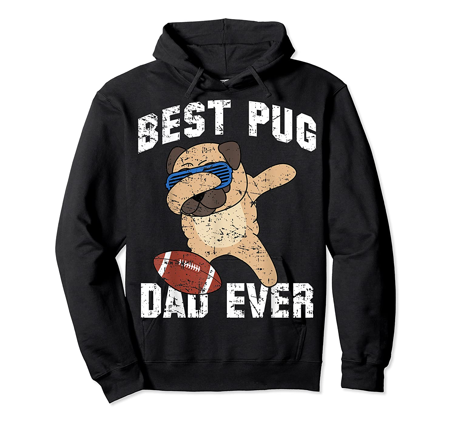 Dabbing Pug Dog Football Dad Funny Fathers Day Out Shirts Unisex Pullover Hoodie