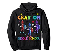 Cray On In Middle School Flossing Crayon Back To School Shirts Hoodie Black