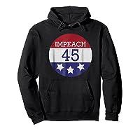 8645 Impeach 45 86 Him Patriotic Button T Shirt Hoodie Black