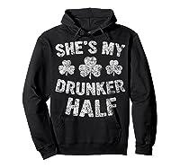 She S My Drunker Half T Shirt Saint Patrick Day Gift Shirt Hoodie Black