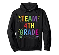 Team 4th Fourth Grade Tea 1st Day Of School T Shirt Hoodie Black