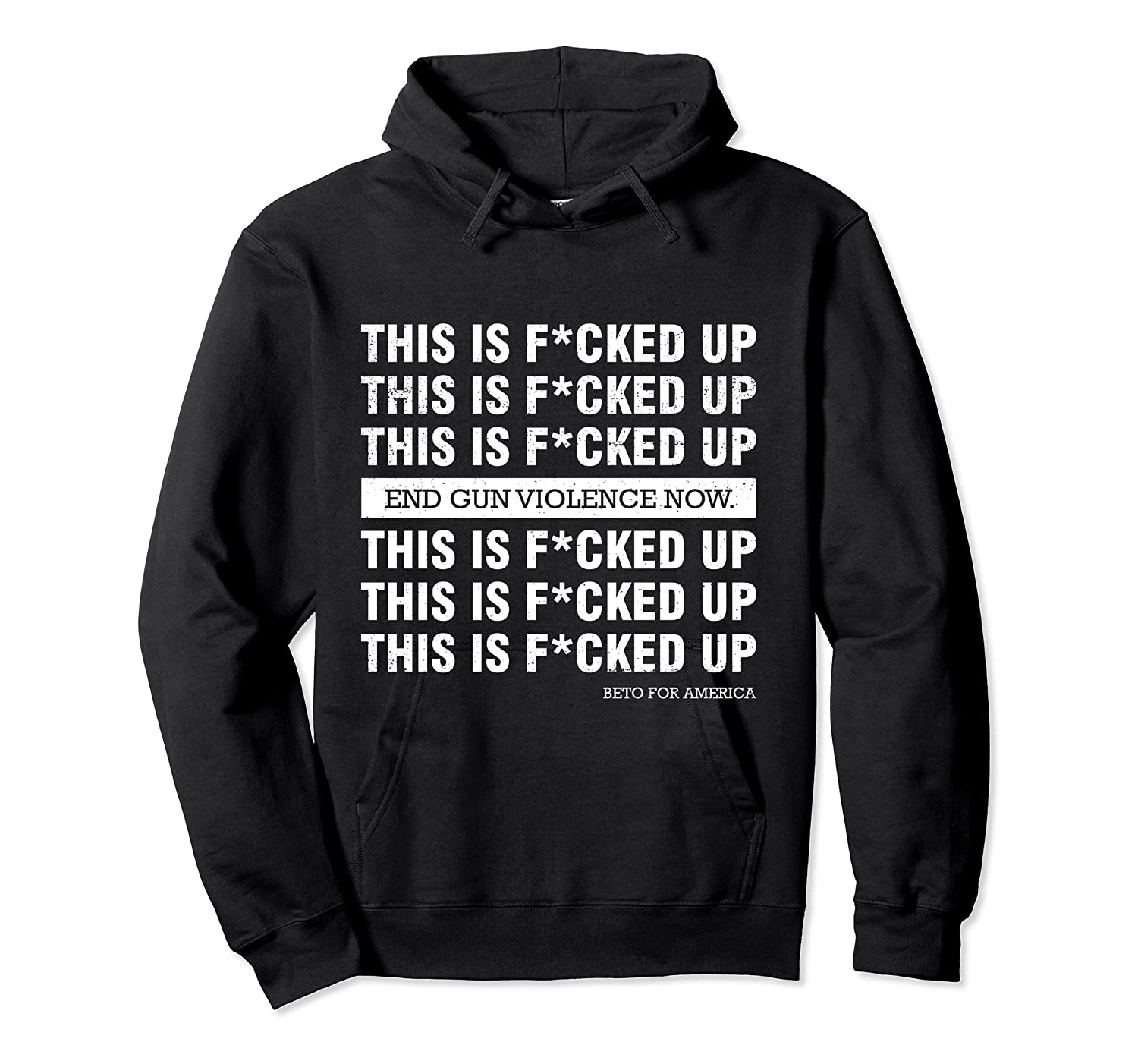 This Is Fucked Up President Funny Beto For America Gift T Shirt Unisex Pullover Hoodie