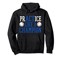 Practice Like A Champion Baseball For Girls Shirts Hoodie Black