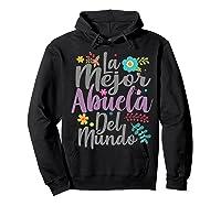 Feliz Dia De Las Madre Shirt La Mejor Abuela Del Mundo Shirt  Hoodie Black
