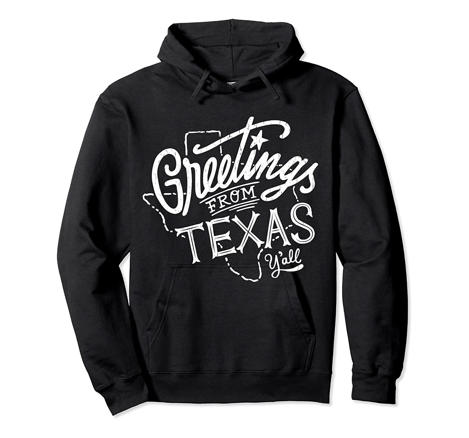 Greetings From Texas American Shirts Unisex Pullover Hoodie