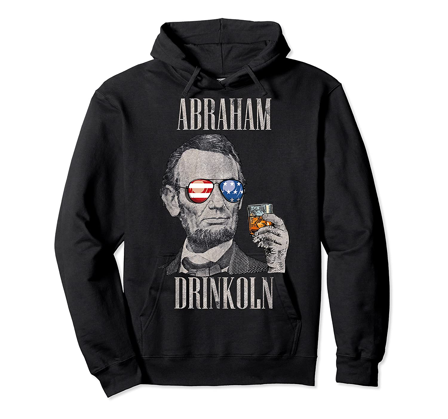 4th Of July Shirts For Abraham Drinkoln Abe Lincoln Tee T Shirt Unisex Pullover Hoodie