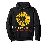 The Lyin King Impeach Anti Trump T Shirt Hoodie Black