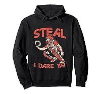 Baseball Cat Gift Steal I Dare Ya T-shirt Hoodie Black