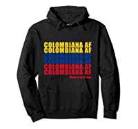 Colombiana Af Colombia Flag Colombian Roots T-shirt Hoodie Black