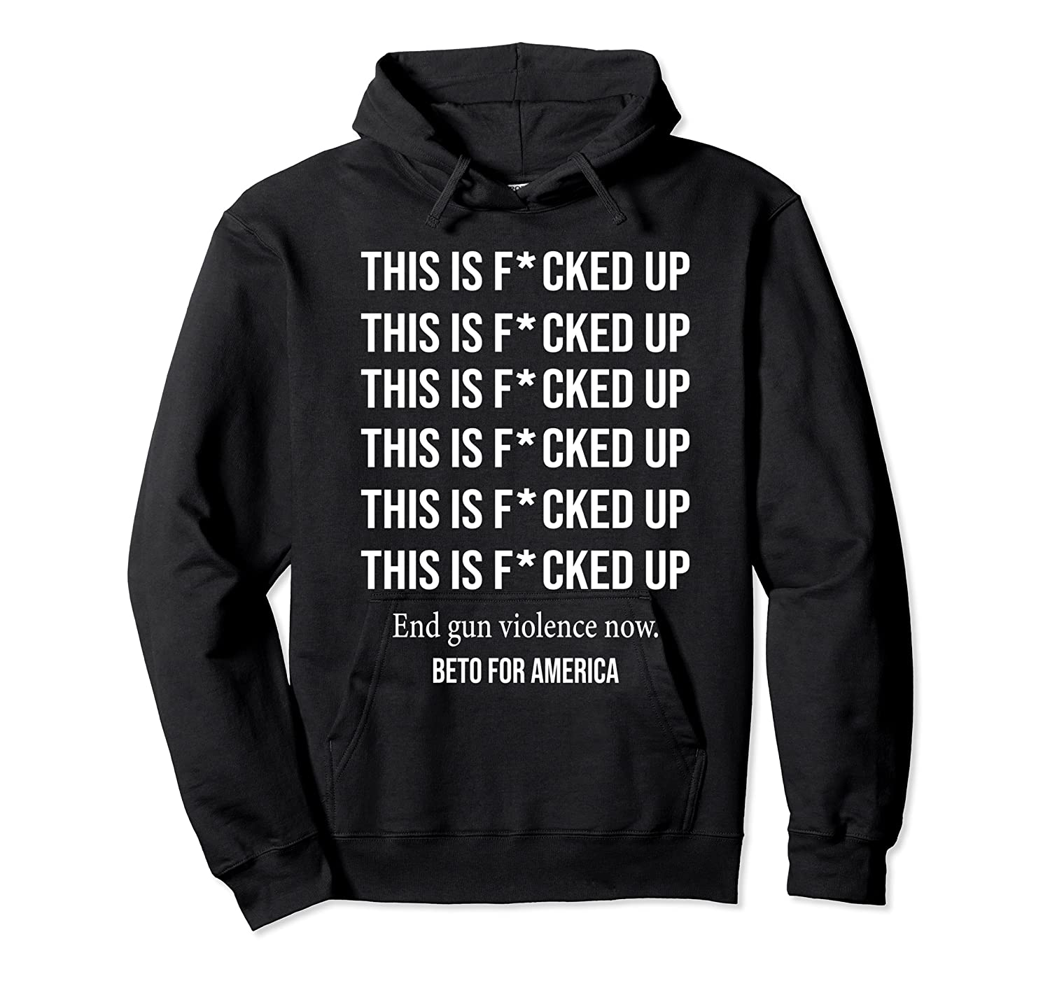Beto O Rourke This Is Fucked Up President Gift Shirts Unisex Pullover Hoodie