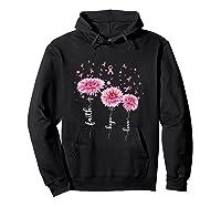 Faith Hope Love Pink Daisy Flower Breast Cancer Awareness T Shirt Hoodie Black
