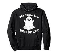 Halloween No Time For Boo Sheet Mom Funny Pun Sarcasm Shirts Hoodie Black
