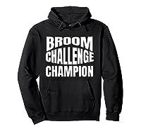 Broom Challenge Champion Funny Shirts Hoodie Black