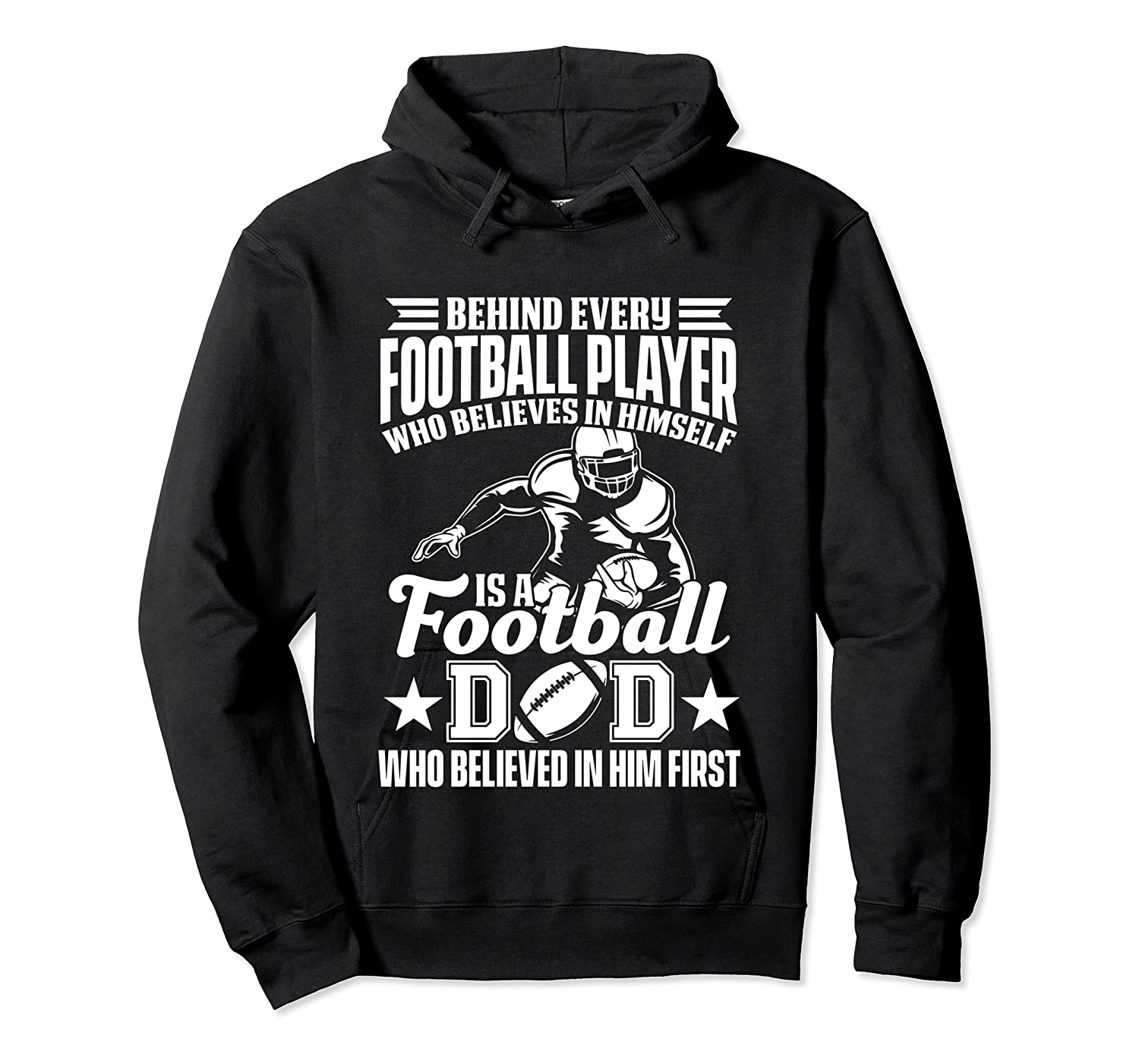 Behind Every Football Player Is A Football Dad Game Day Top T Shirt Unisex Pullover Hoodie