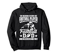 Behind Every Football Player Is A Football Dad Game Day Top T Shirt Hoodie Black
