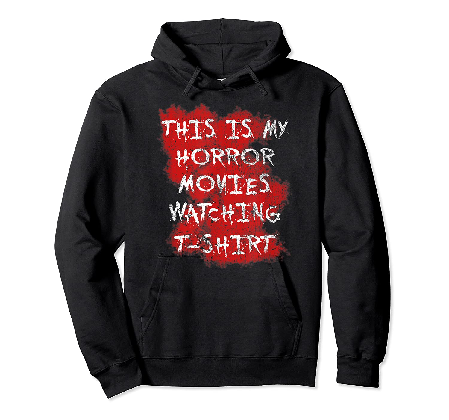 My Horror Movie Watching Tshirt - Scary Movie Lover Clothing Unisex Pullover Hoodie