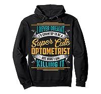 Optometry Optometrist Shirts Hoodie Black