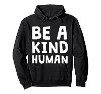 Be A Kind Human Tea Kindness Math School Anti Bully Shirts Hoodie Black