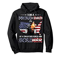 I Am A Proud Dad Of A Freaking Awesome Soldier Shirts Hoodie Black