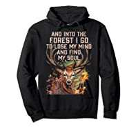 Into The Forest I Go To Lose My Mind Find My Soul Hunting Shirts Hoodie Black